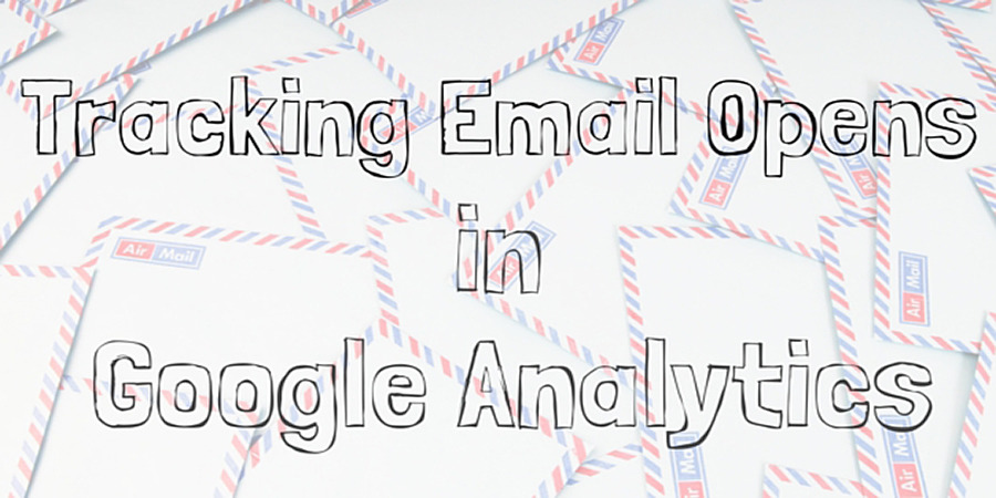 Tracking Email Opens in Google Analytics